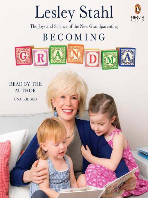 Title details for Becoming Grandma by Lesley Stahl - Available