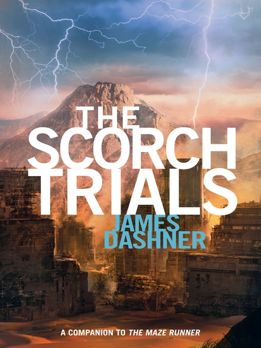 Title details for The Scorch Trials by James Dashner - Wait list