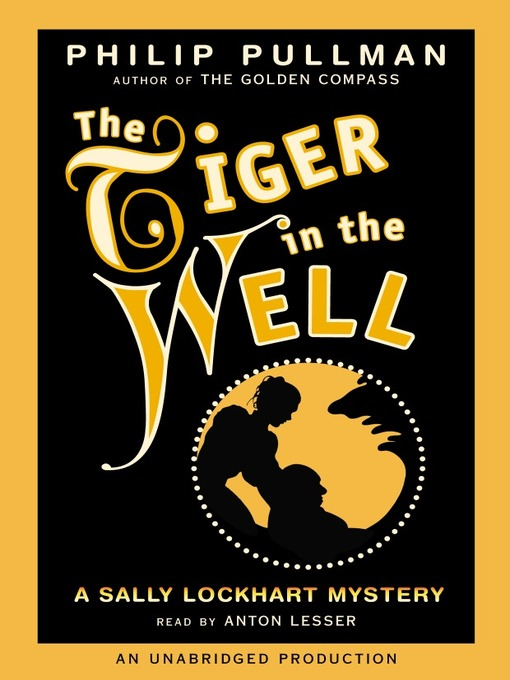 Title details for The Tiger In the Well by Philip Pullman - Wait list