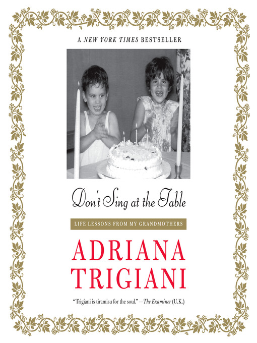 Title details for Don't Sing at the Table by Adriana Trigiani - Available