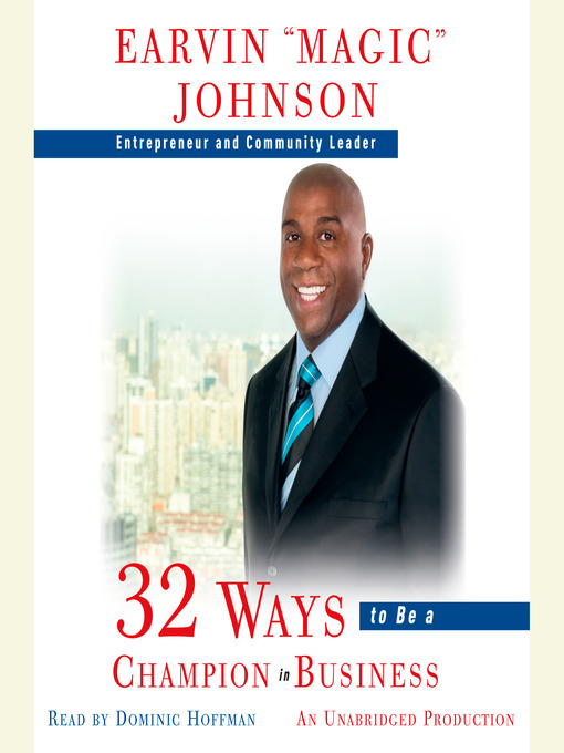 "Title details for 32 Ways to Be a Champion in Business by Earvin ""Magic"" Johnson - Available"