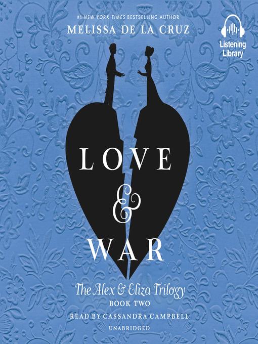Title details for Love & War by Melissa de la Cruz - Wait list