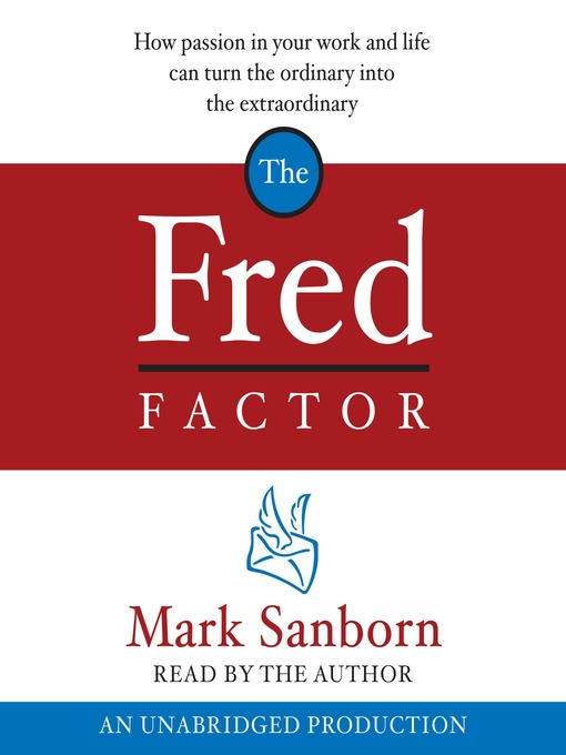 Title details for The Fred Factor by Mark Sanborn - Available