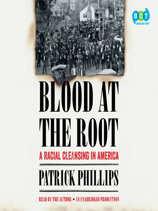 Title details for Blood at the Root by Patrick Phillips - Available