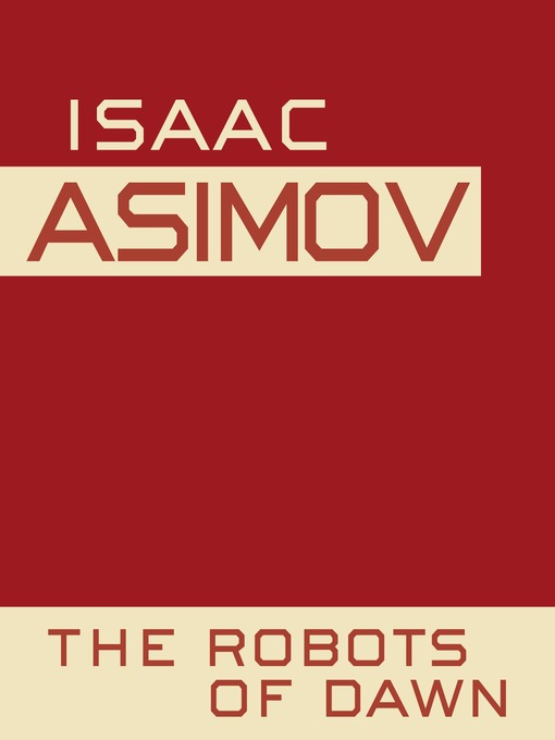 Title details for The Robots of Dawn by Isaac Asimov - Wait list