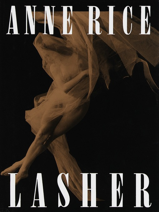 Title details for Lasher by Anne Rice - Wait list