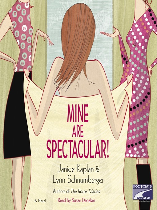 Title details for Mine are Spectacular by Janice Kaplan - Available
