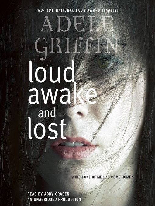 Title details for Loud Awake and Lost by Adele Griffin - Available