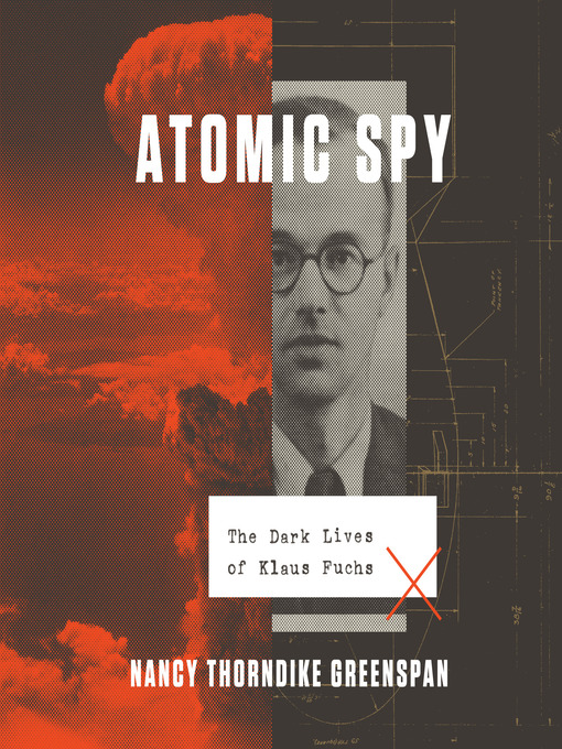 Title details for Atomic Spy by Nancy Thorndike Greenspan - Available