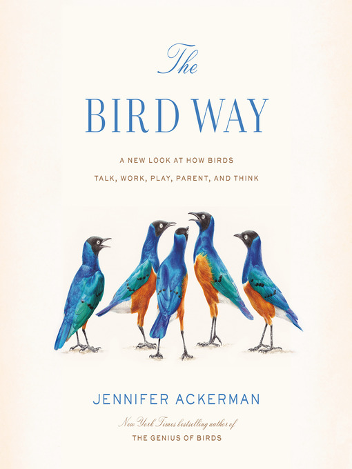 Title details for The Bird Way by Jennifer Ackerman - Wait list