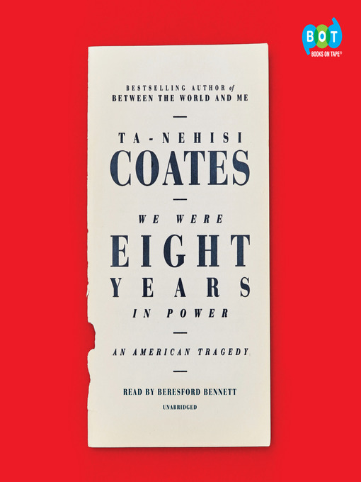 Title details for We Were Eight Years in Power by Ta-Nehisi Coates - Available