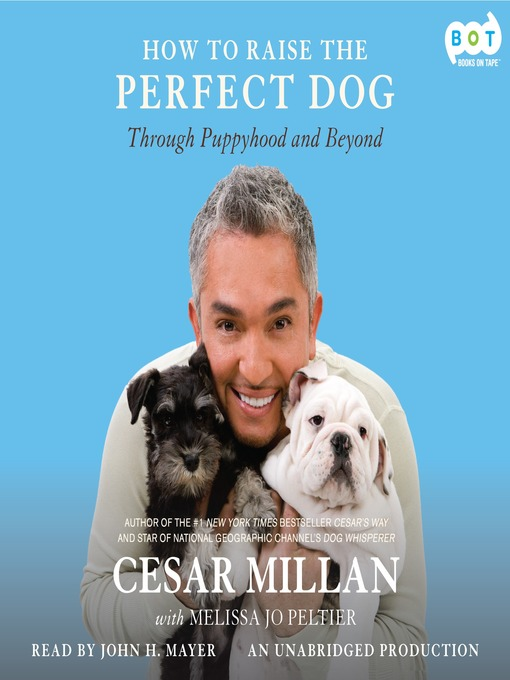Title details for How to Raise the Perfect Dog by Cesar Millan - Wait list