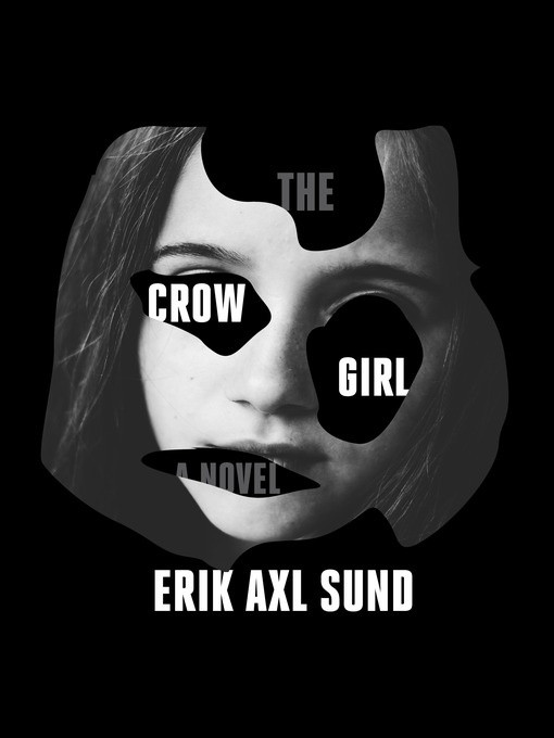 Title details for The Crow Girl by Erik Axl Sund - Available