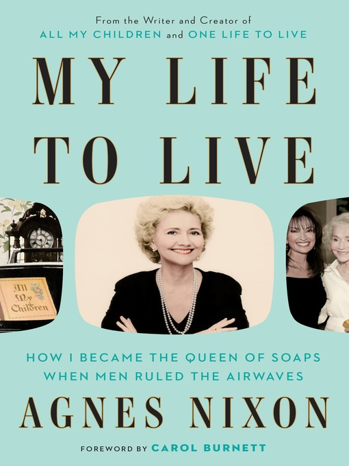 Title details for My Life to Live by Agnes Nixon - Available