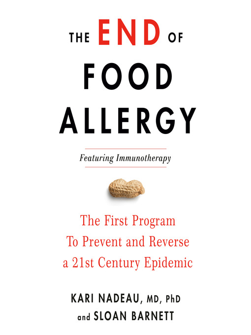 Title details for The End of Food Allergy by Kari Nadeau MD, PhD - Wait list