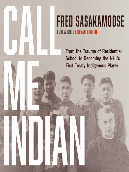 Title details for Call Me Indian by Fred Sasakamoose - Wait list