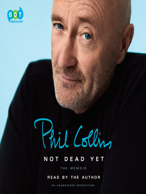 Title details for Not Dead Yet by Phil Collins - Wait list