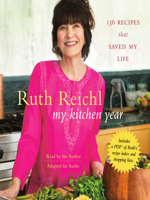 Title details for My Kitchen Year by Ruth Reichl - Available