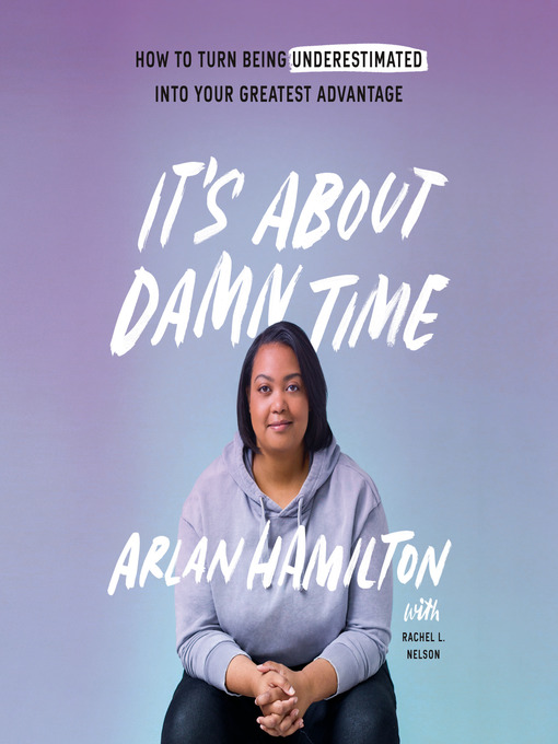 Title details for It's About Damn Time by Arlan Hamilton - Available