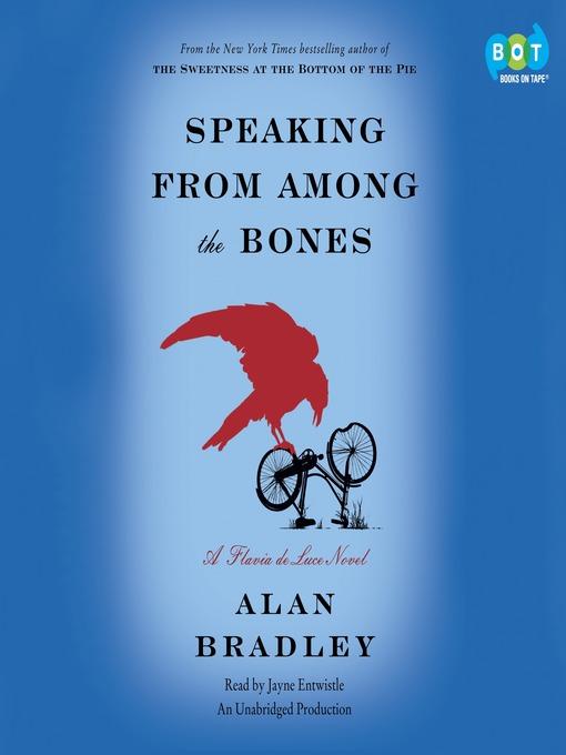 Title details for Speaking from Among the Bones by Alan Bradley - Available