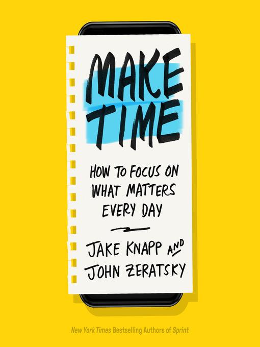 Title details for Make Time by Jake Knapp - Wait list