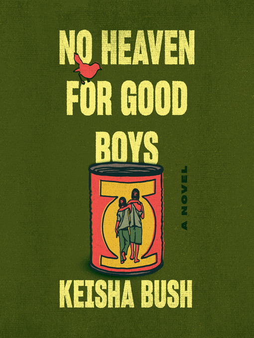 Title details for No Heaven for Good Boys by Keisha Bush - Wait list