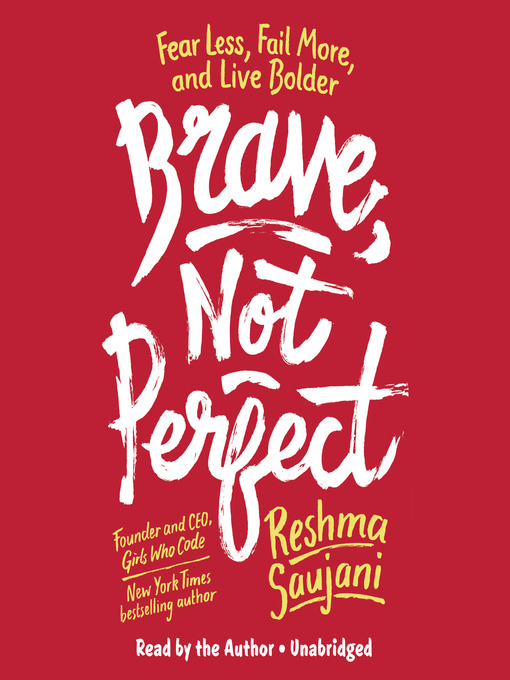 Title details for Brave, Not Perfect by Reshma Saujani - Wait list