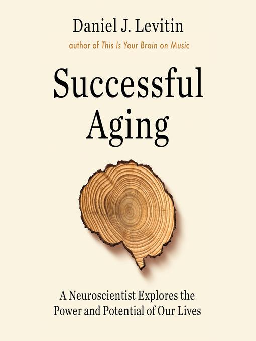 Title details for Successful Aging by Daniel J. Levitin - Wait list