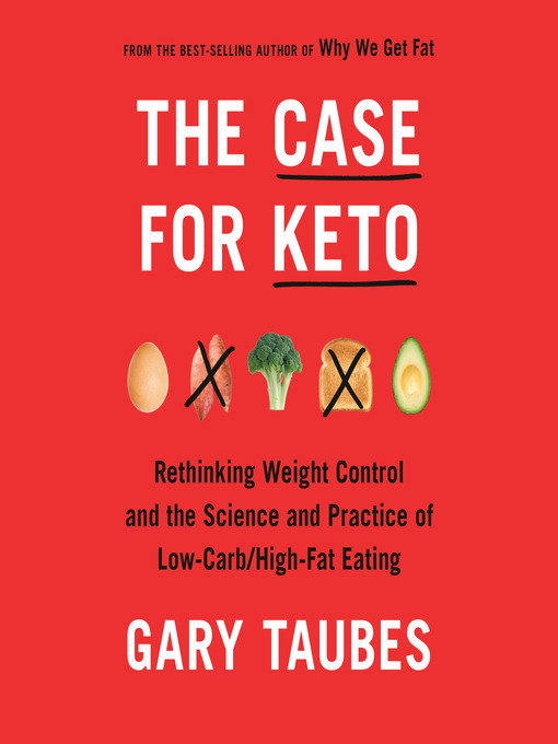 Title details for The Case for Keto by Gary Taubes - Wait list