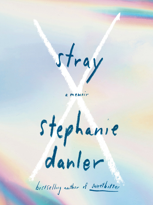 Title details for Stray by Stephanie Danler - Available