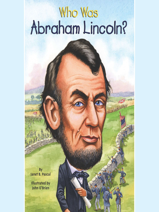 Title details for Who Was Abraham Lincoln? by Janet Pascal - Available