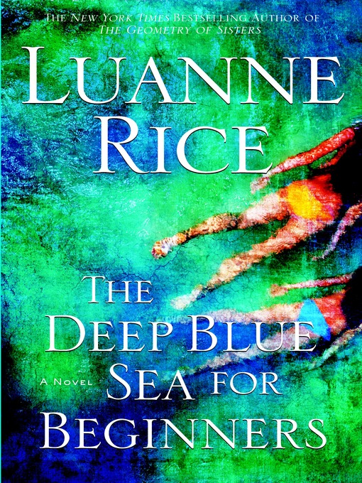 Title details for The Deep Blue Sea for Beginners by Luanne Rice - Available