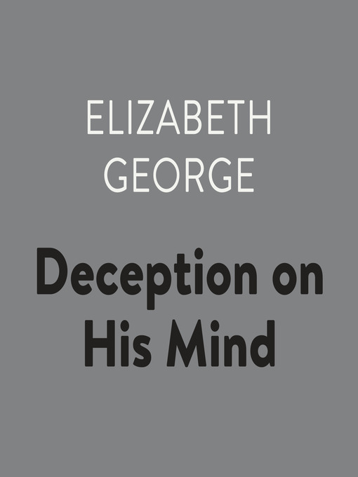 Title details for Deception on His Mind by Elizabeth George - Available