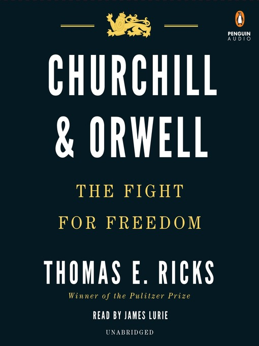 Title details for Churchill and Orwell by Thomas E. Ricks - Wait list