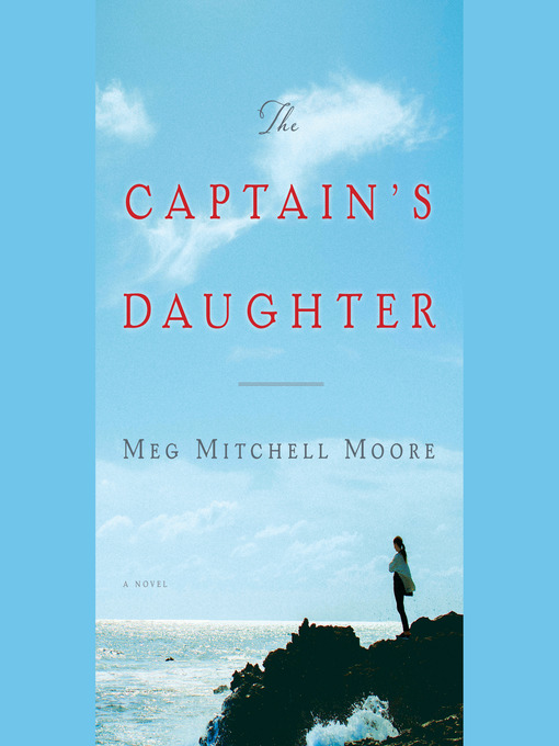 Title details for The Captain's Daughter by Meg Mitchell Moore - Available