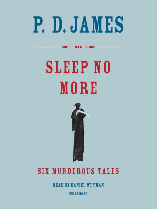 Title details for Sleep No More by P. D. James - Available