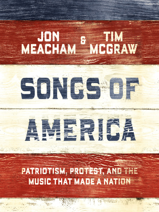 Title details for Songs of America by Jon Meacham - Wait list