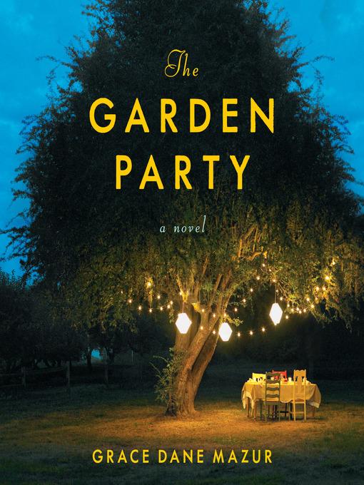 Title details for The Garden Party by Grace Dane Mazur - Wait list