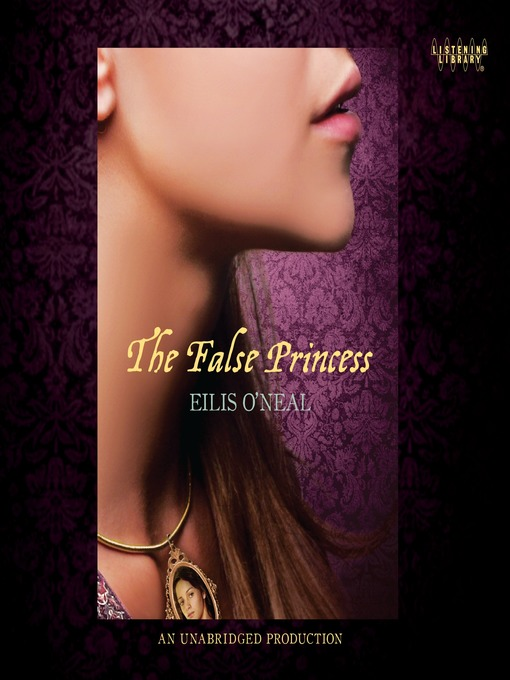 Title details for The False Princess by Eilis O'Neal - Available