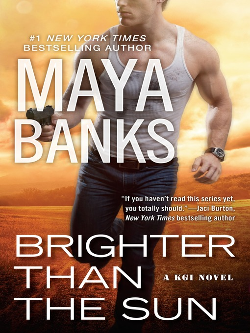 Title details for Brighter Than the Sun by Maya Banks - Wait list
