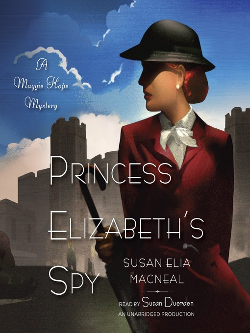 Title details for Princess Elizabeth's Spy by Susan Elia MacNeal - Available