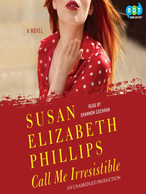 Title details for Call Me Irresistible by Susan Elizabeth Phillips - Available