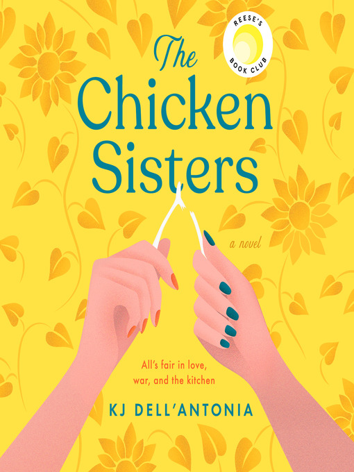 Title details for The Chicken Sisters by KJ Dell'Antonia - Available
