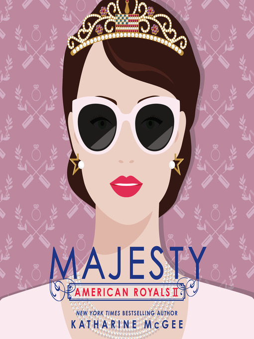 Title details for Majesty by Katharine McGee - Wait list