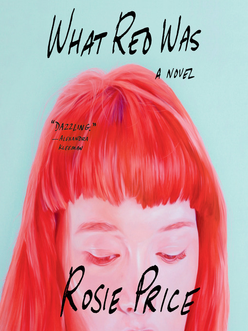 Title details for What Red Was by Rosie Price - Available