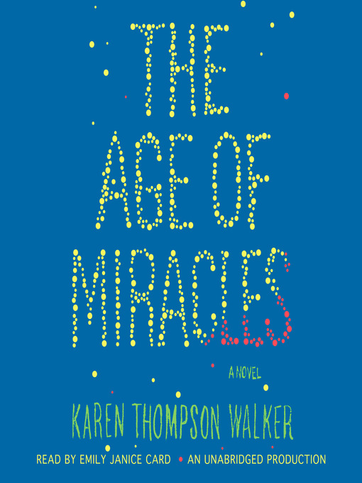 Title details for The Age of Miracles by Karen Thompson Walker - Wait list