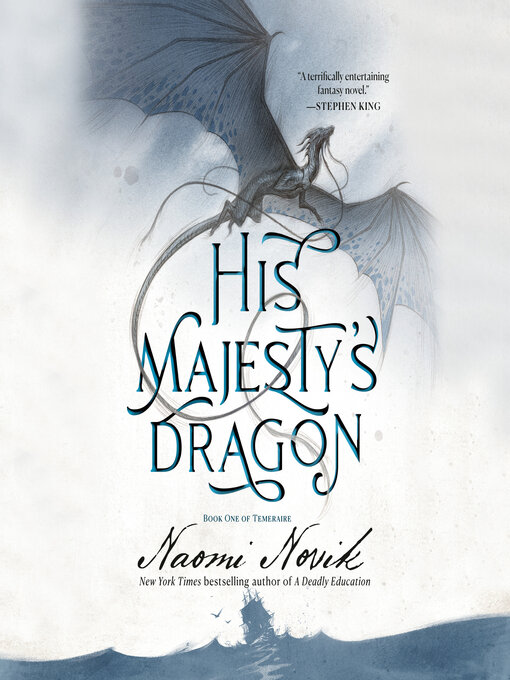 Title details for His Majesty's Dragon by Naomi Novik - Available
