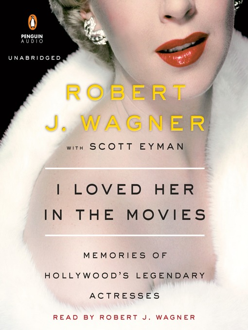Title details for I Loved Her in the Movies by Robert Wagner - Wait list