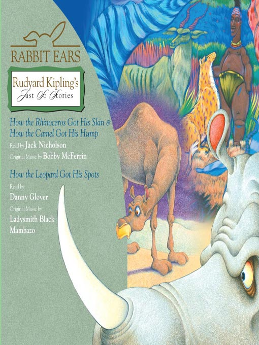 Title details for Rabbit Ears Rudyard Kipling's Just So Stories by Rabbit Ears - Available