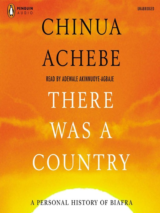 Title details for There Was a Country by Chinua Achebe - Wait list